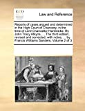 Reports of cases argued and determined in the High Court of Chancery, in the time of Lord Chancellor Hardwicke. by John Tracy Atkyns, ... the third edition, revised and corrected; with notes, ... by Francis Williams Sanders, Volume 2 Of 3, See Notes Multiple Contributors, 1171231822