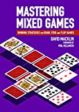 Mastering Mixed Games: Winning Strategies for Draw, Stud and Flop Games