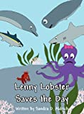 Lenny Lobster Saves the Day, Sandra D. Aldrich, 1462698174