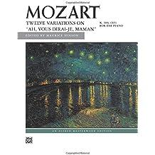 "12 Variations on ""Ah, vous dirai-je, Maman,"" K. 265 (Alfred Masterwork Edition)"