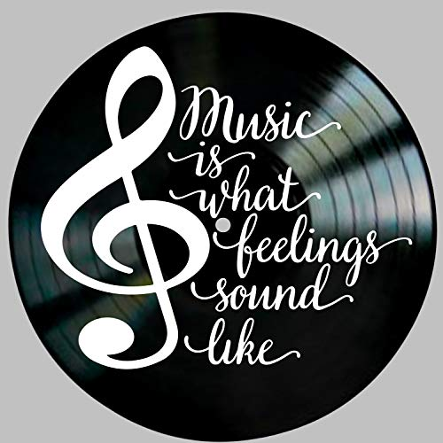 Music is What Feelings Sound Like Quote on a Vinyl Record Album Wall Art