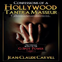 Confessions of a Hollywood Tantra Masseur