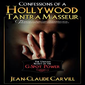 Confessions of a Hollywood Tantra Masseur Audiobook