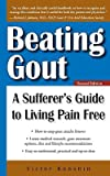 img - for Beating Gout: A Sufferer's Guide to Living Pain Free   [BEATING GOUT 2/E] [Paperback] book / textbook / text book