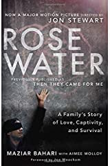 Rosewater (Movie Tie-in Edition): A Family's Story of Love, Captivity, and Survival by Maziar Bahari Aimee Molloy(2014-10-21) Paperback