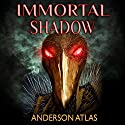 Immortal Shadow: Heroes of Distant Planets, Book 3 Audiobook by Anderson Atlas Narrated by Anderson Atlas
