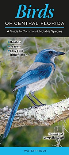 Birds of Central Florida: A Guide to Common & Notable Species (Quick Reference Guides)