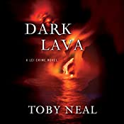 Dark Lava: Lei Crime Series, Book 7 | Toby Neal