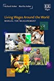 Living Wages Around the World: Manual for Measurement