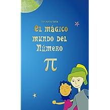 El mágico mundo del Numero Pi (Cuentos matemáticos de Alicia nº 2) (Spanish Edition) Jan 12, 2017