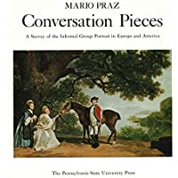 Image for Conversation Pieces: A survey of the informal group portrait in Europe and America