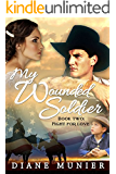 My Wounded Soldier: Book Two:  Fight for Love (My Wounded Soldier - Fight For Glory 2)