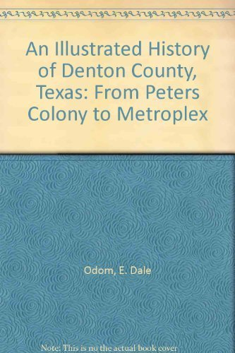 An Illustrated History of Denton County, Texas: From Peters Colony to Metroplex by E. Dale Odom - Denton Shopping Mall
