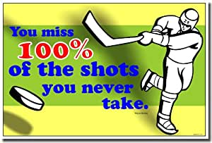 You Miss 100% of the Shots You Don't Take - Wayne Gretzky - Classroom Motivational Sports Hockey Poster