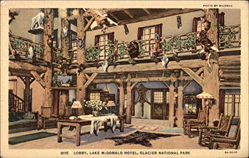 - Lobby, Lake McDonald Hotel Glacier National Park, Montana Original Vintage Postcard