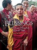 Blessings: The Tsoknyi Nangchen Nuns of Tibet