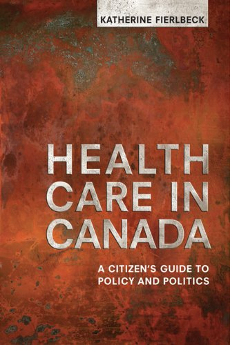 Health Care in Canada: A Citizen's Guide to Policy and - Canada Health Care In