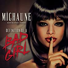 Definition of a Bad Girl Audiobook by MìChaune Narrated by Dallas Malik