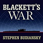 Blackett's War: The Men Who Defeated the Nazi U-boats and Brought Science to the Art of Warfare | Stephen Budiansky