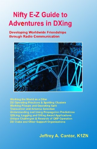Nifty E-Z Guide to Adventures in DXing: Developing Worldwide Friendships through Radio Communication