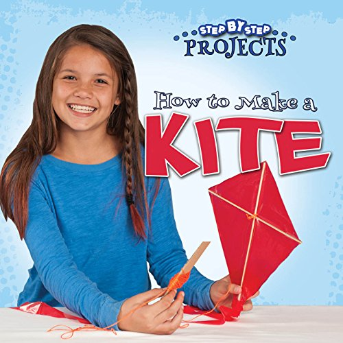 How to Make a Kite (Step by Step Projects)
