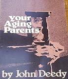 Your Aging Parents, John Deedy, 0883471604