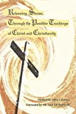 Releasing Stress, Through the Positive Teachings of Christ and Christianity, John Kerecz, 0595307965