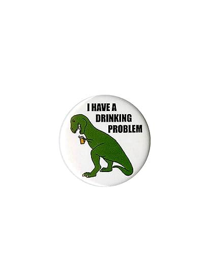 13f5f6f592ba7c Amazon.com  T-Rex Drinking Problem Pin  Clothing