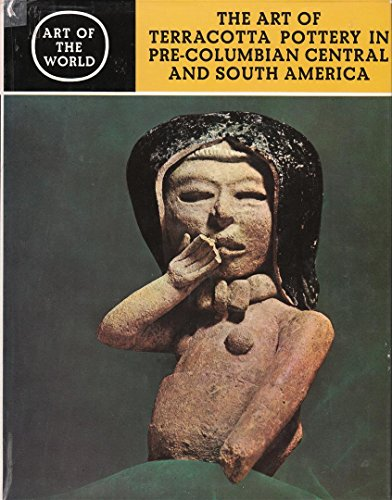 The Art of Terracotta Pottery in Pre-Columbian Central and South -