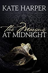 The Marquis At Midnight - A Regency Romance Novel (Midnight Masquerade Series Book 1) (English Edition)
