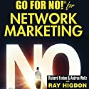 Go for No! for Network Marketing Hörbuch von Richard Fenton, Andrea Waltz, Ray Higdon Gesprochen von: Richard Fenton, Andrea Waltz, Ray Higdon, Galel Fajardo