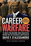 Career Warfare: 10 Rules for Building a Sucessful Personal Brand on the Business Battlefield