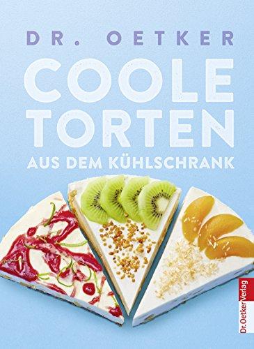 Coole Torten: Aus dem Kühlschrank (German Edition)