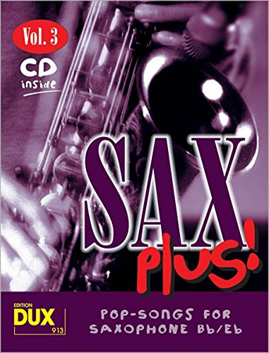 Sax Plus! Vol 3 (inkl. CD): Pop-Songs for Saxophone Bb/Eb
