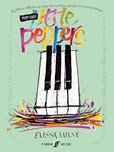 (Very Easy Little Peppers: A Vibrant Collection of Compositions Written Especially for the Young Performer (Faber Edition: Little Peppers))
