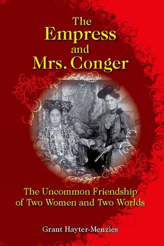 (The Empress and Mrs. Conger: The Uncommon Friendship of Two Women and Two Worlds)