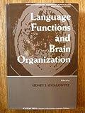 Language Functions and Brain Organization, , 0126356408