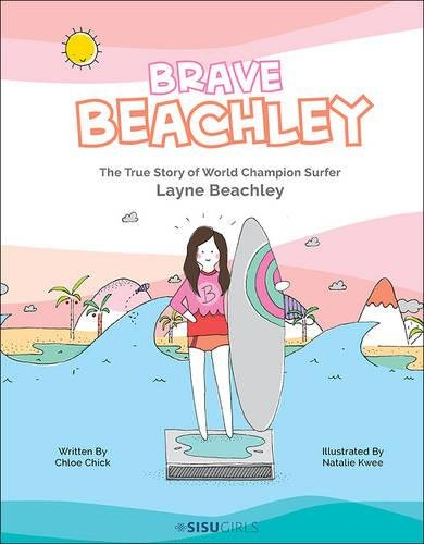 - Brave Beachley: The True Story of World Champion Surfer Layne Beachley