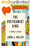 The Polygamist King: A True Story of Murder, Lust, and Exotic Faith in America (Kindle Single)