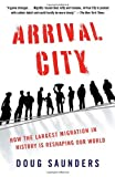 Arrival City, Doug Saunders, 0307388565