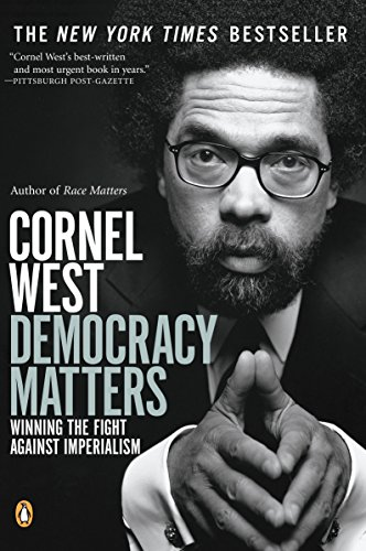 Democracy Matters: Winning the Fight Against Imperialism [Cornel West] (Tapa Blanda)
