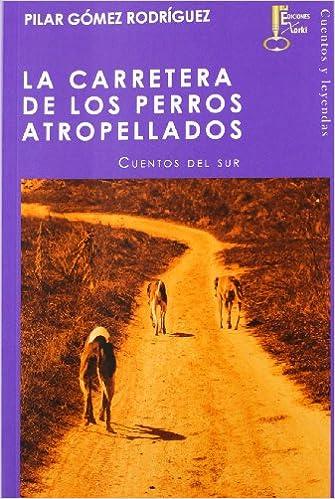 La carretera de los perros atropellados, de Pilar Gómez Rodríguez