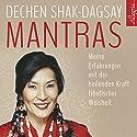 Mantras: Meine Erfahrungen mit der heilenden Kraft tibetischer Weisheit Hörbuch von Dechen Shak-Dagsay Gesprochen von: Gabriele Gerlach