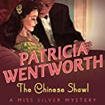 The Chinese Shawl: Miss Silver, Book 5 | Patricia Wentworth