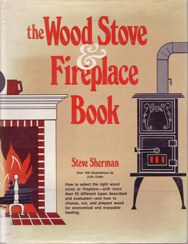 The wood stove & fireplace book