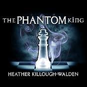 The Phantom King: Kings Series, Book 2 | Heather Killough-Walden
