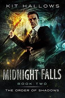 Midnight Falls: A Morgan Rook Supernatural Thriller (The Order of Shadows Book 2) by [Hallows, Kit]