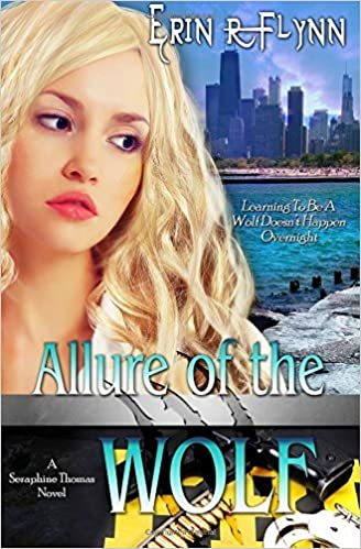 Book Allure of the Wolf: Volume 2 (A Seraphine Thomas Novel) by Erin R Flynn (2015-05-11)