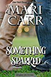 Something Sparked (Sparks in Texas Book 2)