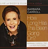 How Long Has This Been Going On?  Live at Dizzy's Club Coca-Cola